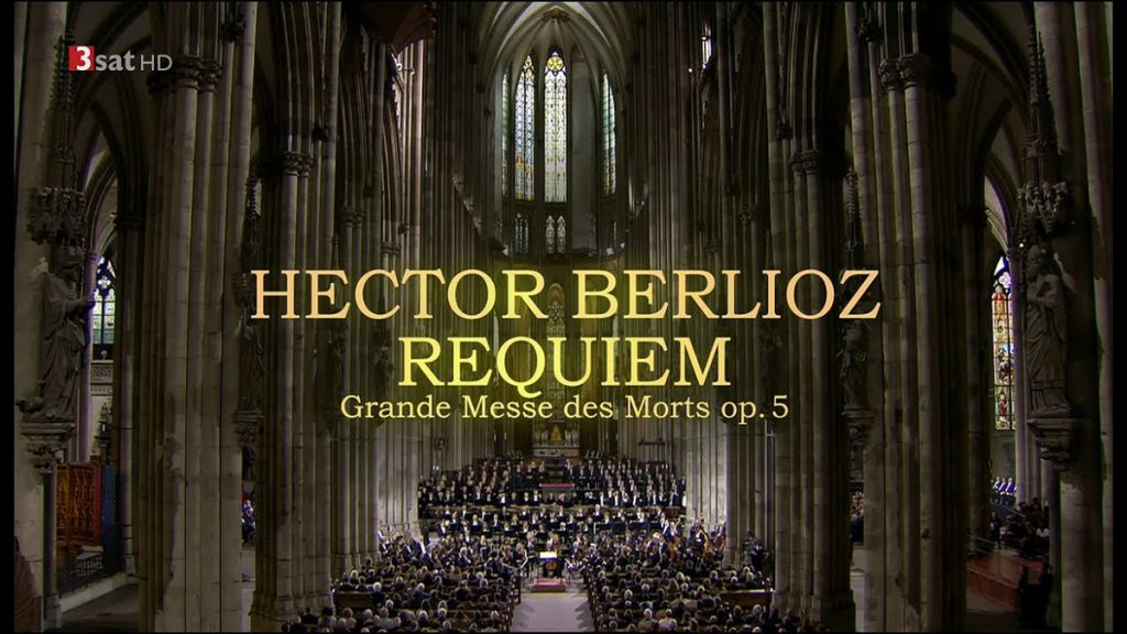 Hector Berlioz - Requiem - Cologne Cathedral